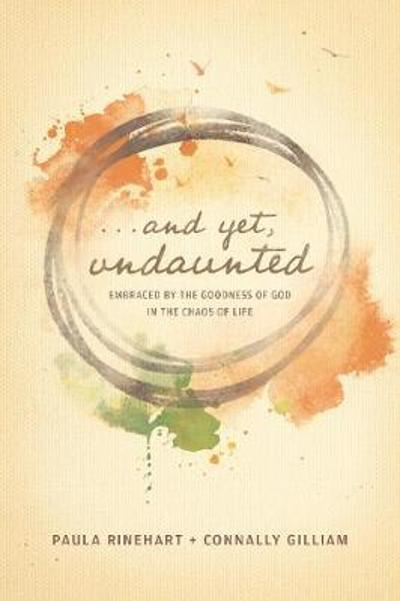 And Yet, Undaunted - Paula Rinehart