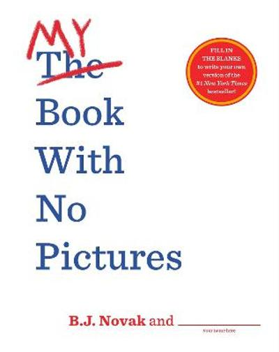 My Book With No Pictures - B. J. Novak