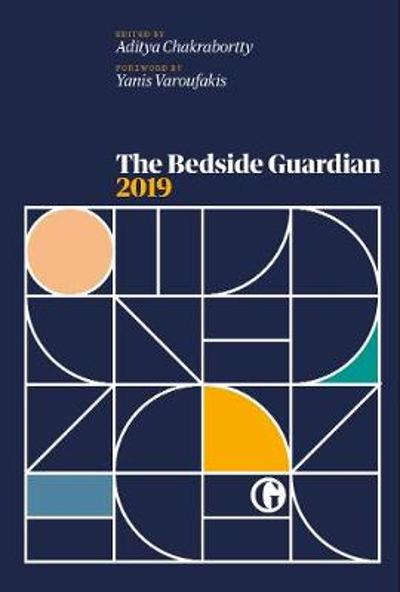 The Bedside Guardian 2019 - Aditya Chakrabortty
