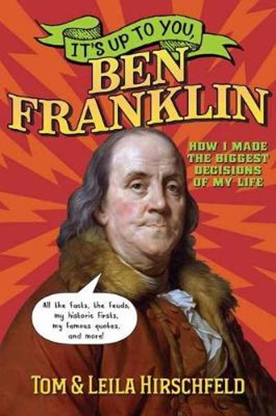 It's Up to You, Ben Franklin - Leila Hirschfeld