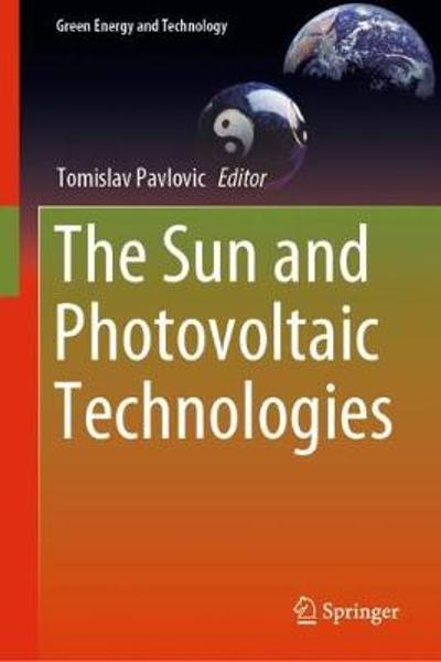 The Sun and Photovoltaic Technologies - Tomislav Pavlovic