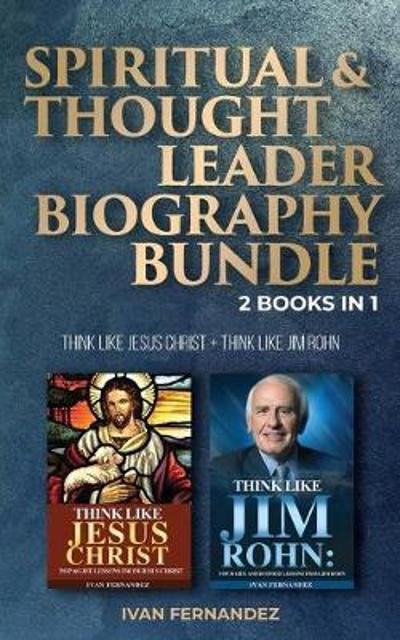 Spiritual & Thought Leader Biography Bundle: 2 Books in 1 - Ivan Fernandez