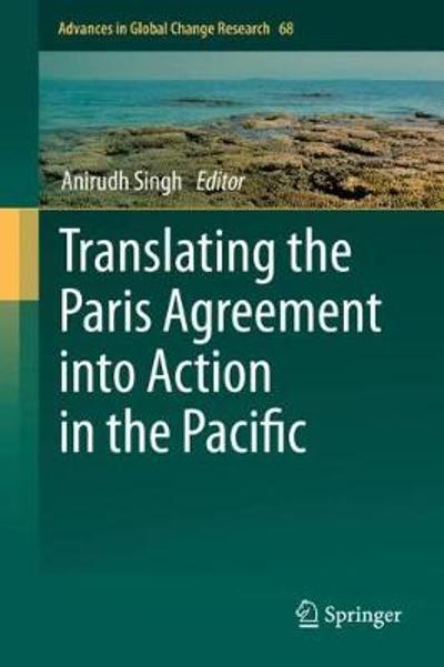 Translating the Paris Agreement into Action in the Pacific - Anirudh Singh