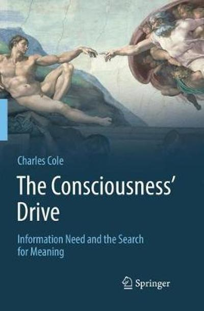 The Consciousness' Drive - Charles Cole