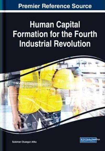 Human Capital Formation for the Fourth Industrial Revolution - Sulaiman Olusegun Atiku