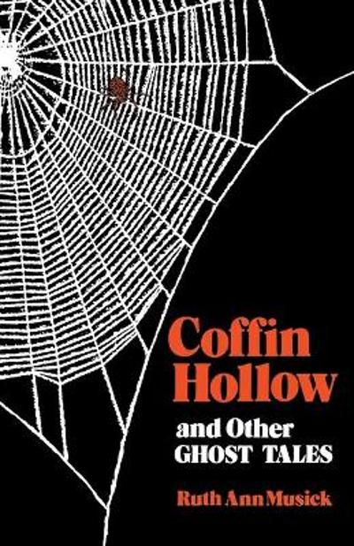Coffin Hollow and Other Ghost Tales - Ruth Ann Musick