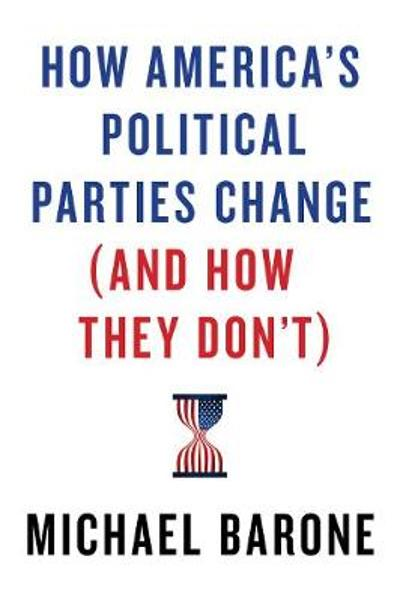 How America's Political Parties Change (and How They Don't) - Michael Barone