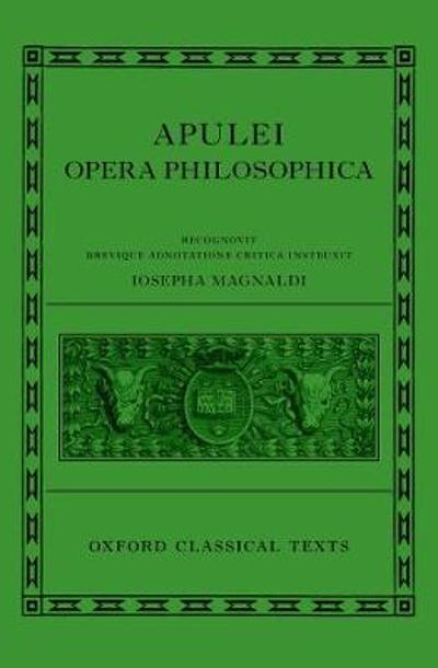 Apuleius: Philosophical Works (Apulei Opera Philosophica) - Giuseppina Magnaldi