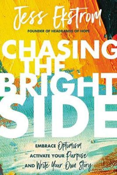 Chasing the Bright Side - Jess Ekstrom