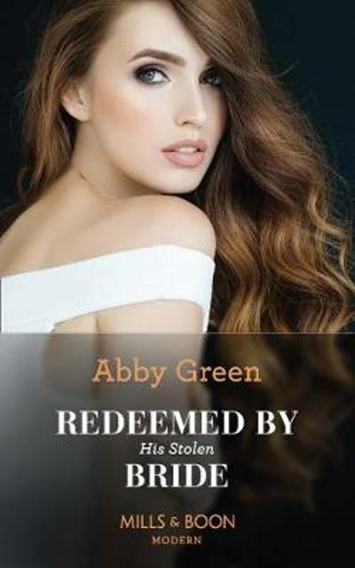 Redeemed By His Stolen Bride - Abby Green
