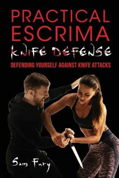 Practical Escrima Knife Defense - Sam Fury