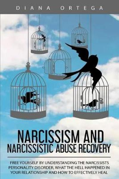 Narcissism and Narcissistic Abuse Recovery - Diana Ortega