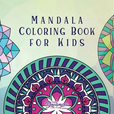 Mandala Coloring Book for Kids - Young Dreamers Press