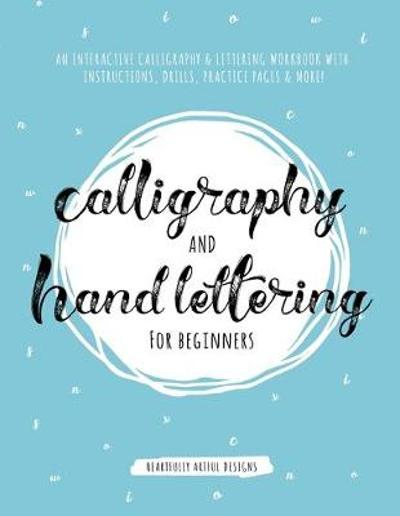 Calligraphy and Hand Lettering for Beginners - Heartfully Artful Designs