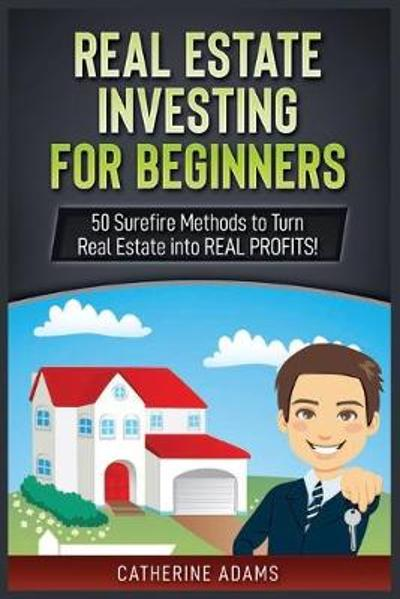 Real Estate Investing - Catherine Adams