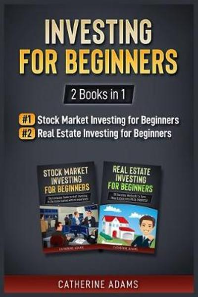 Investing for Beginners - Catherine Adams