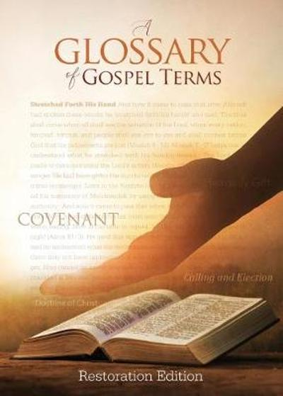 Teachings and Commandments, Book 2 - A Glossary of Gospel Terms - Restoration Scriptures Foundation
