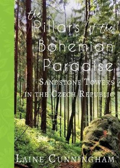 The Pillars of the Bohemian Paradise - Laine Cunningham