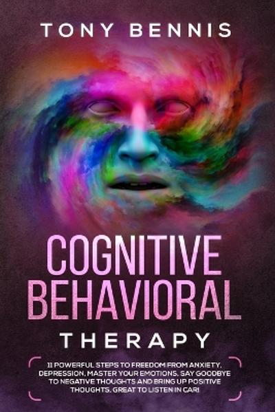 Cognitive Behavioral Therapy - Tony Bennis