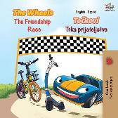 The Wheels The Friendship Race (English Serbian Bilingual Book - Latin alphabet) - Kidkiddos Books Inna Nusinsky