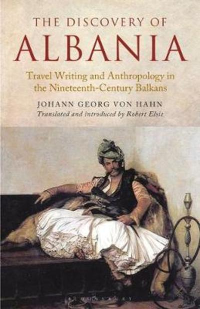 The Discovery of Albania - Johann George von Hahn