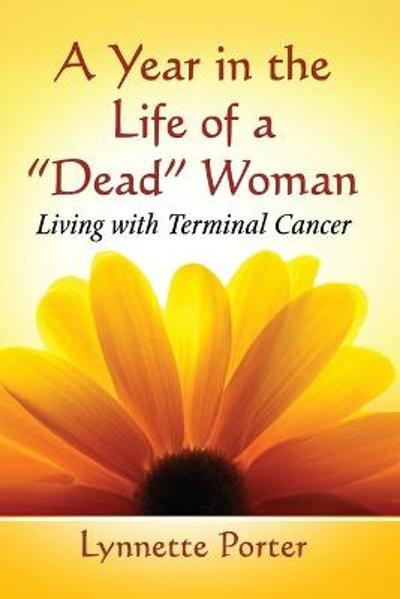 "A Year in the Life of a ""Dead"" Woman - Lynnette Porter"