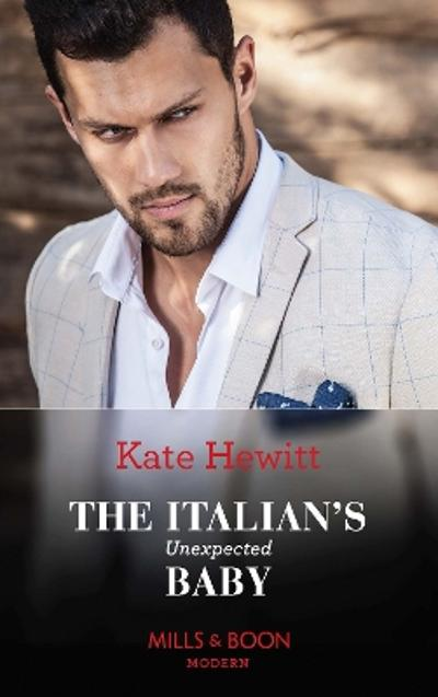 The Italian's Unexpected Baby - Kate Hewitt