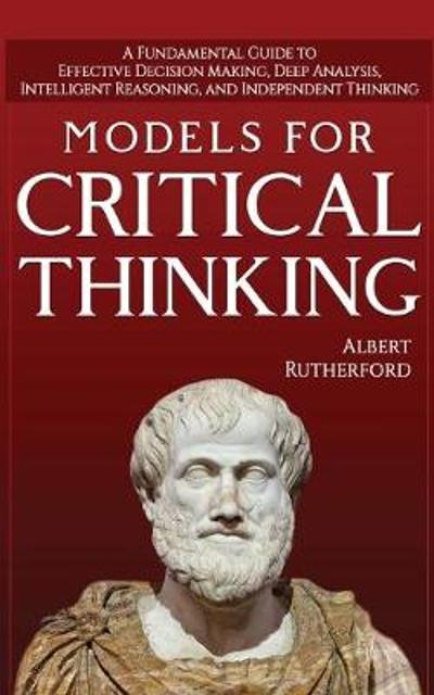 Models for Critical Thinking - Rutherford Albert