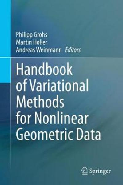 Handbook of Variational Methods for Nonlinear Geometric Data - Philipp Grohs
