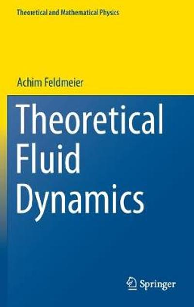 Theoretical Fluid Dynamics - Achim Feldmeier