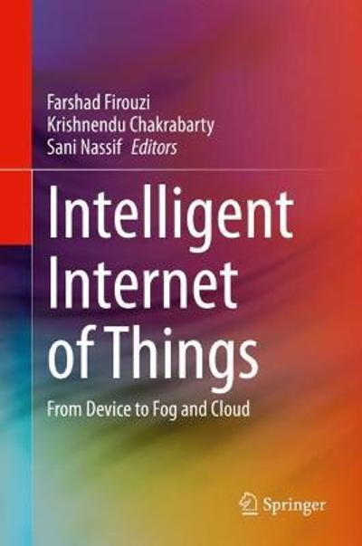 Intelligent Internet of Things - Farshad Firouzi