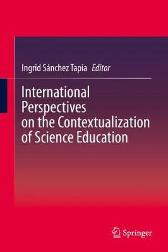 International Perspectives on the Contextualization of Science Education - Ingrid Sanchez Tapia