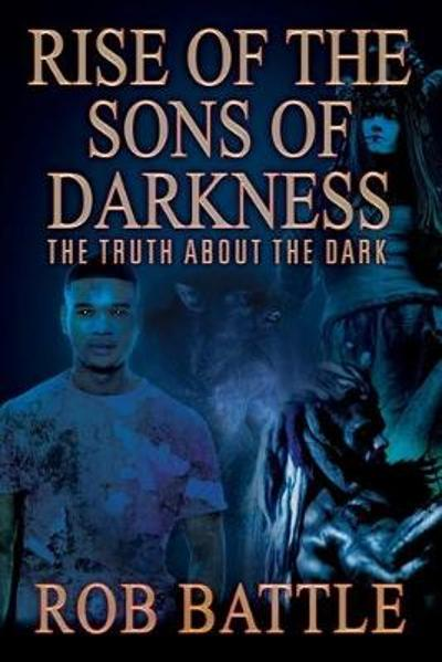 Rise of the Sons of Darkness - Rob Battle