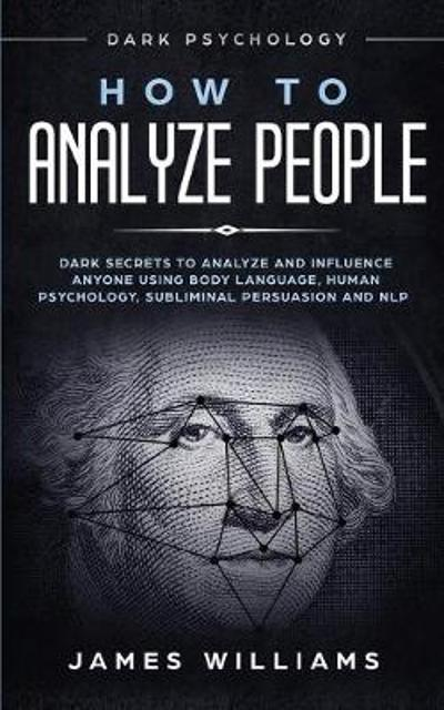 How to Analyze People - James W Williams