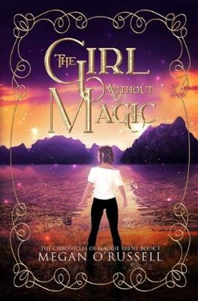The Girl Without Magic - Megan O'Russell