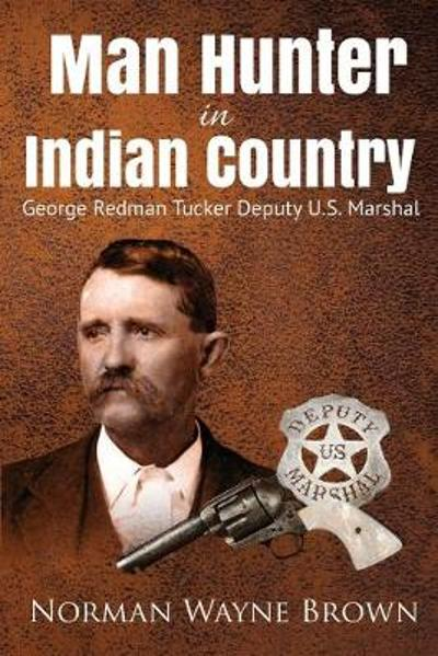 Man Hunter in Indian Country - Norman Wayne Brown