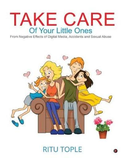 Take Care of Your Little Ones - Ritu Tople