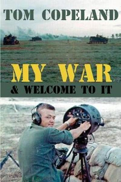 My War and Welcome To It - Tom Copeland