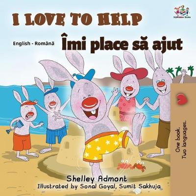 I Love to Help (English Romanian Bilingual Book) - Shelley Admont