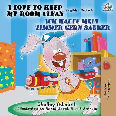 I Love to Keep My Room Clean Ich halte mein Zimmer gern sauber - Shelley Admont