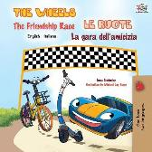 The Wheels The Friendship Race Le ruote La gara dell'amicizia - Kidkiddos Books Inna Nusinsky