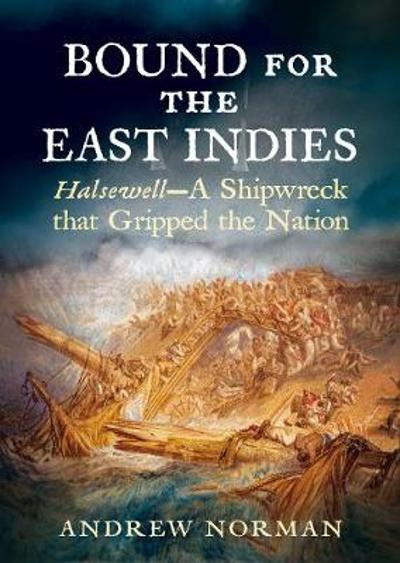 Bound for the East Indies - Andrew Norman