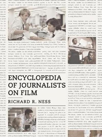 Encyclopedia of Journalists on Film - Richard R. Ness