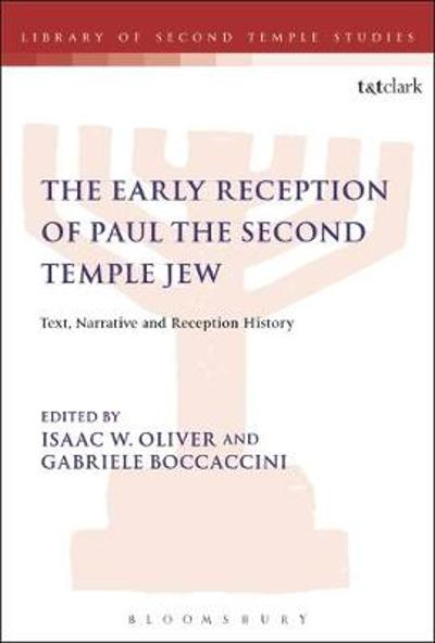 The Early Reception of Paul the Second Temple Jew - Isaac W. Oliver