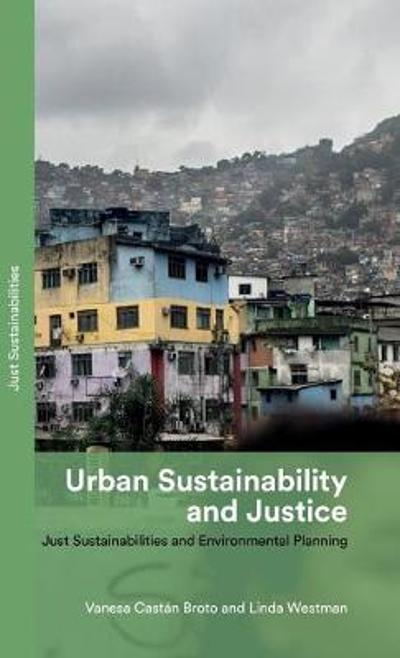 Urban Sustainability and Justice - Vanesa Castan Broto