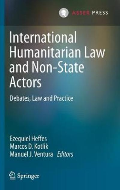 International Humanitarian Law and Non-State Actors - Ezequiel Heffes