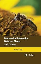 Biochemical Interaction Between Plants and Insects - Rajesh Singh