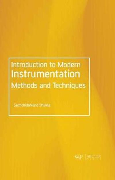 Introduction to Modern Instrumentation Methods and Techniques - SachchidaNand Shukla