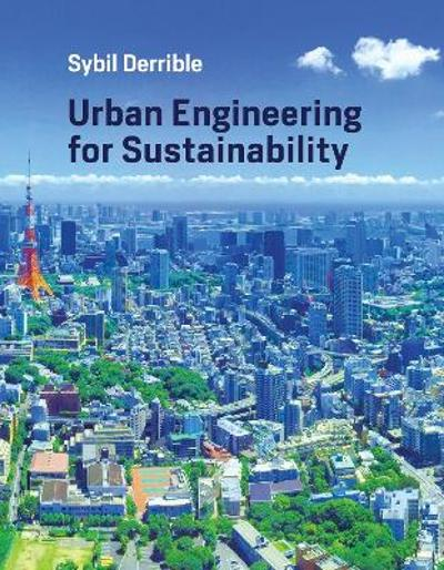 Urban Engineering for Sustainability - Sybil Derrible