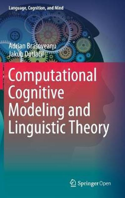 Computational Cognitive Modeling and Linguistic Theory - Adrian Brasoveanu